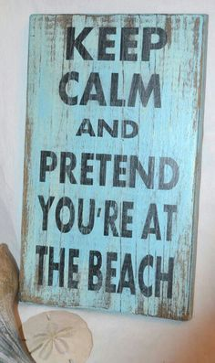 pretend you're at the beach