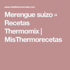 Merengue suizo » Recetas Thermomix | MisThermorecetas