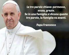 Famiglia - Papa Francesco - Permesso - Scusa  - Grazie