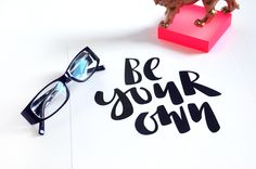 "HANDLETTERING | ""BE YOUR OWN"" PRINT GIVEAWAY"