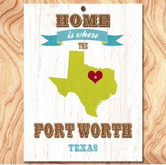 Fort Worth Art Poster  Home Is Where The Heart Is by GraceHouseArt, $19.95