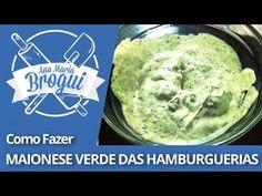 Ana Maria Brogui #114 - Como fazer a maionese verde das hamburguerias! - YouTube