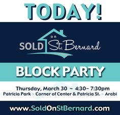BLOCK PARTY TODAY! Thursday, March 30th  Sold On St. Bernard BLOCK PARTY!  4:30 - 7:30 pm  Patricia Park - Corner of Center & Patricia St. Arabi  MUSIC - FOOD - AREA HOME TOURS  NEW HOMES, NEW PARKS, THE NEW ST. BERNARD  Come see what everyone's talking about!  https://soldonstbernard.com   #SOSB #SoldOnStBernard #AffordableHomes #SafeNeighborhoods #SpaciousLots #Parks #GreatSchools #amenities #NewRoads #NewHomesUnder300k #arts #culture #entertainment #homesites #BlockParty