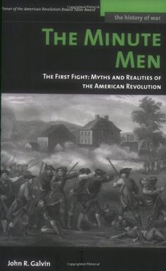 The Minute Men: The First Fight: Myths and Realities of t...