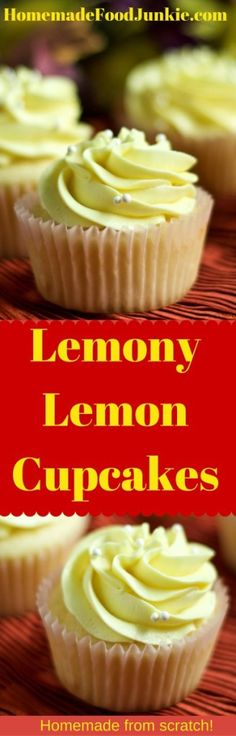 Lemony Lemon Cupcakes. Bright lemon flavor cupcakes and buttercream frosting. Made entirely from scratch. Amazing light, fluffy texture and scrumptious flavor! Crowd pleaser!