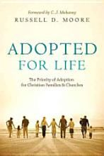 Adopted for Life, The Priority of Adoption for Christian Families and Churches