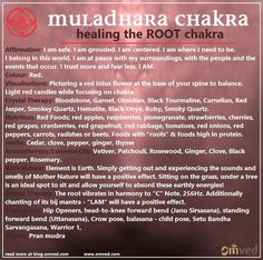 "How to balance your Root Chakra - Tips and techniques. ""The Root Chakra, also known as Muladhara, is the energy center at the base of your spine. It is the first of the seven chakras, and connects to our sense of groundedness as well as instincts of survival. When off balance, it can make us feel low energy, alienated – from ourselves and others – and easily angered. When in balance, it makes us feel secure and stable, full of health, energy, and vitality."""
