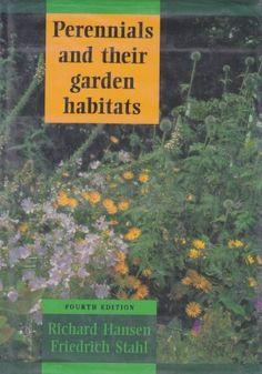Libro Perennials and Their Garden Habitats di Hansen, Richard, Stahl, Friedrich Herbaceous Perennials, Green Books, Public Garden, Plant Design, Ecology, Garden Inspiration, Habitats, Plants, Amazon