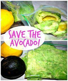 How to save avocadoes - squeeze lemon juice and avocado into a bag, freeze.