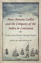 Marc-Antoine Caillot and the Company of the Indies in Louisiana - Cover