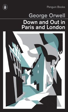 George Orwell's Down & Out in Paris & London http://www.casualoptimist.com/