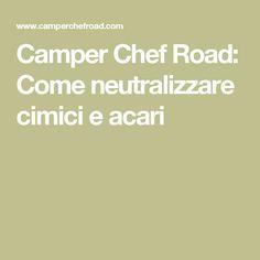 Camper Chef Road: Come neutralizzare cimici e acari