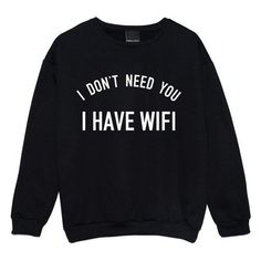 I Have Wifi Sweater Jumper Womens Ladies Funny Fun Tumblr Hipster Swag ❤ liked on Polyvore featuring tops, sweaters, shirts, punk shirt, punk sweater, goth sweater, gothic sweaters and grunge shirts