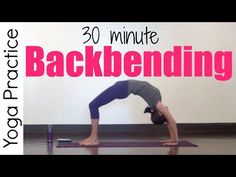 30 minute Backbending Yoga Practice - YouTube Need to try- want to get better at backbends.