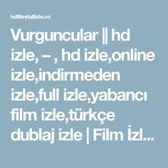 Vurguncular || hd izle, – , hd izle,online izle,indirmeden izle,full izle,yabancı film izle,türkçe dublaj izle | Film İzle Full Film İzle HD Film İzle Online Film İzle