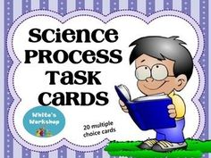 The Scientific process, task cards, grades 3-5, White's Workshop