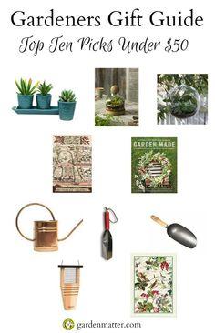 Gardeners Gift Guide: Top Ten Gifts under $50