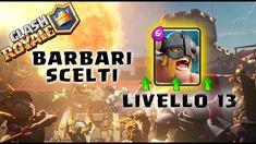 Per I Barbari Scelti Al Livello 13!!!  Clash Royale