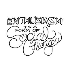 enthusiasm is a form of social change