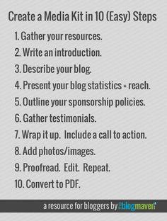 Create a a Media Kit in 10 (Easy) Steps   http://www.theblogmaven.com/make-a-media-kit-that-rocks/