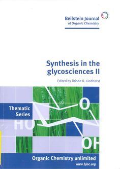 Synthesis in the glycosciences II / edited by Thisbe K. Lindhorst. 2013