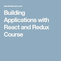 Building Applications with React and Redux Course
