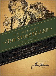 Jim Henson's The Storyteller: The Novelization: Amazon.co.uk: Anthony Minghella, Hannah Christenson, Eva Eskelinen: 9781608864430: Books