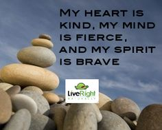 My heart is kind, my mind is fierce, and my spirit is brave #quote #inspiration #motivation #brave #spirit #heart #fierce #mind #kind #liveright #natural