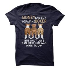 nice Money can buy you a fine boxer, but only love can make him wag his tail - Best price