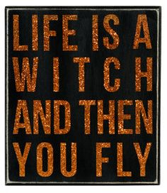 HALLOWEEN SIGN -  LIFE'S A WITCH BOX SIGN - TABLETOP SIGN OR WALL DECORATION
