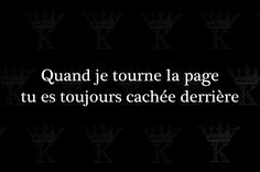 When I turn the page you are always hidden behind French Words, French Quotes, Love Quotes, Inspirational Quotes, Tu Me Manques, Visual Statements, Some Words, Meaningful Quotes, True Stories