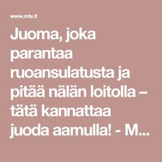 Juoma, joka parantaa ruoansulatusta ja pitää nälän loitolla – tätä kannattaa juoda aamulla! - MTV.fi Greens Recipe, Smoothies, Mtv, Drinking, Juice, Good Food, Food And Drink, Health Fitness, Mango