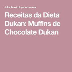 Receitas da Dieta Dukan: Muffins de Сhocolate Dukan