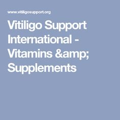 Vitiligo Support International - Vitamins & Supplements