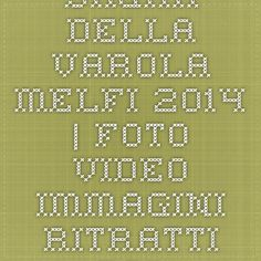 Sagra della Varola Melfi 2014 | Foto Video immagini ritratti gallerie fotografiche