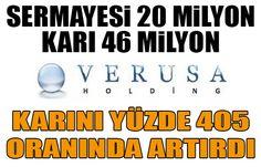 Verusa Holding'den rekor kar - Sermayesi 20 milyon lira olan Verusa Holding 2015 yılında 46 milyon lira kar açıkladı
