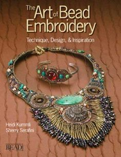 Renowned bead embroidery artists Heidi Kummli and Sherry Serafini share their secrets for creating beautiful beadwork in The Art of Bead Embroidery. Twelve step-by-step projects guide readers from beg