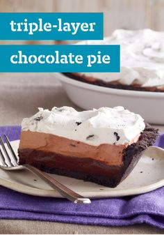Triple-Layer Chocolate Pie – Why serve a single-layer chocolate pie when it's just as easy—and three times as delicious—to go with a Triple-Layer Chocolate Pie?