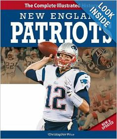 New England Patriots New & Updated Edition: The Complete Illustrated History by Christopher Price $35.00 Revised and updated to include the most recent NFL seasons, New England Patriots: The Complete Illustrated History immerses fans in the history of this beloved franchise through fascinating stories and hundreds of images.