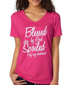 Look at this SignatureTshirts Hot Pink 'Spoiled by My Husband' V-Neck Tee on #zulily today!