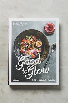 Good to Glow - Feel Good Food - must try this! Cookbook Cover Design, Recipe Book Covers, Healthy Cafe, Best Cookbooks, Feel Good Food, Book Design Layout, Book Projects, Book Club Books, Decoration