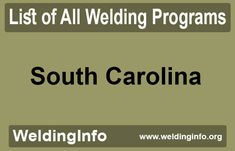 Find all Welding Programs in South Carolina, the United States.
