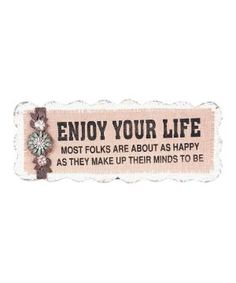 'Enjoy Your Life' Wall Sign $21.99 by Zulily