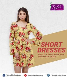 Short Dresses- Elevate your hemline with elegance & grace !! #ShefaliCollections #Clothes #Fashion #Brand #Style #Dresses #WesternWear #Kurtas #Tops #Jeans #Footwear