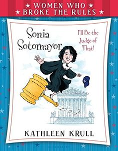 Women Who Broke the Rules: Sonia Sotomayor by Kathleen Krull http://smile.amazon.com/dp/0802737986/ref=cm_sw_r_pi_dp_pnBrxb16XVNY1