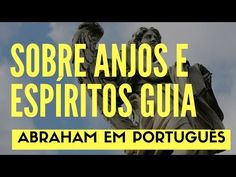 Abraham Hicks - sobre anjos e espíritos guia - YouTube