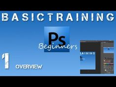 Photoshop Beginners Basic Training Part 1 Introductory Overview