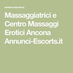 Massaggiatrici e Centro Massaggi Erotici Ancona Annunci-Escorts.it