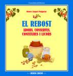 Juliol 2015: El rebost. Adobs, conserves, confitures i licors