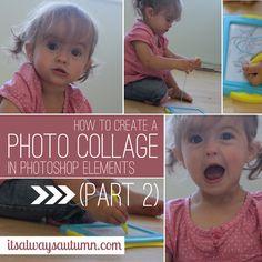 photograph: creating a photo collage in Photoshop Elements {part2} - itsalwaysautumn - it's always autumn